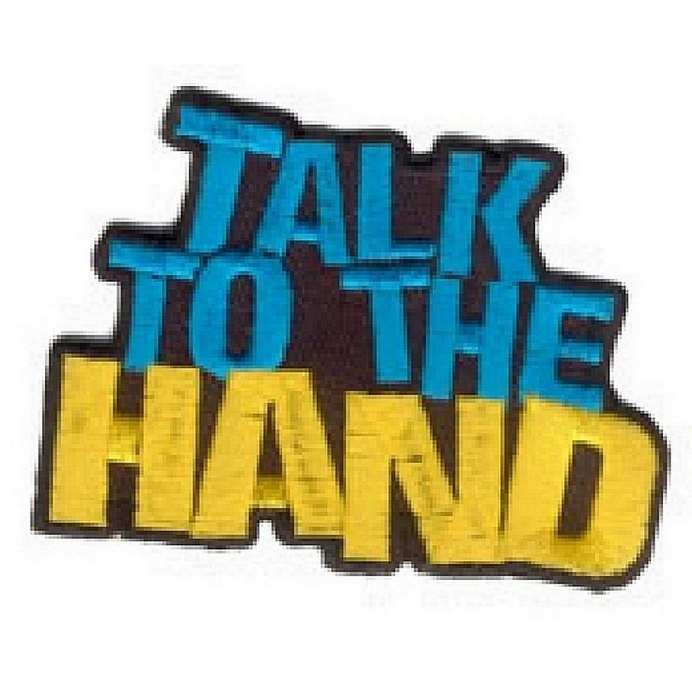 Patch Iron On Talk To The Hand Made With Fabric by JOE COOL
