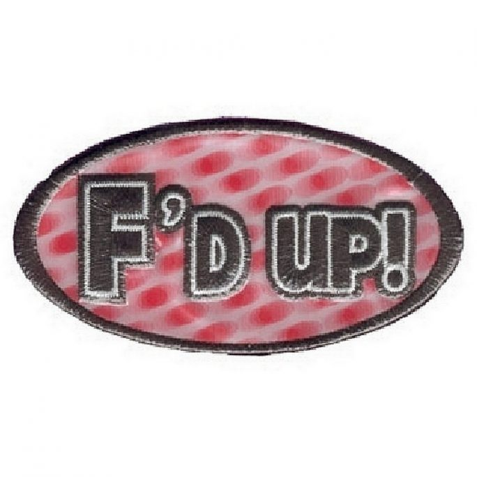 Patch Iron On F'd Up Made With Fabric by JOE COOL