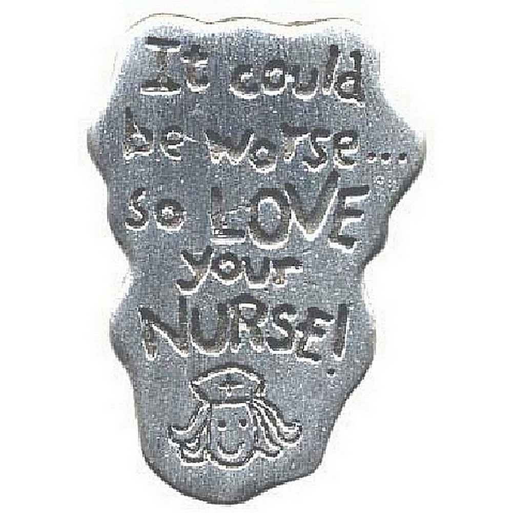 Clutch Pin Brooch Could Be Worse/love Your Nurse Made With Pewter by JOE COOL